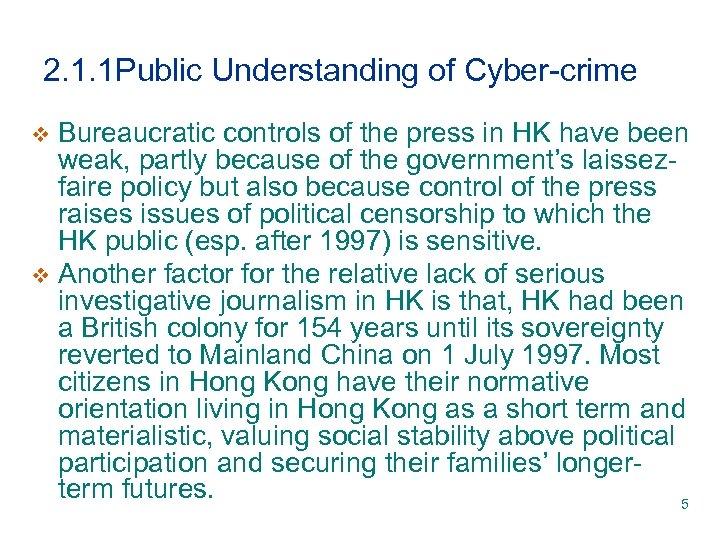 2. 1. 1 Public Understanding of Cyber-crime Bureaucratic controls of the press in HK
