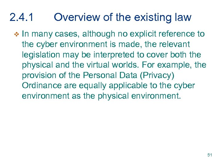2. 4. 1 v Overview of the existing law In many cases, although no