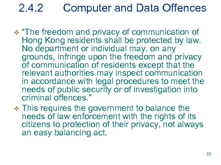 """2. 4. 2 Computer and Data Offences """"The freedom and privacy of communication of"""