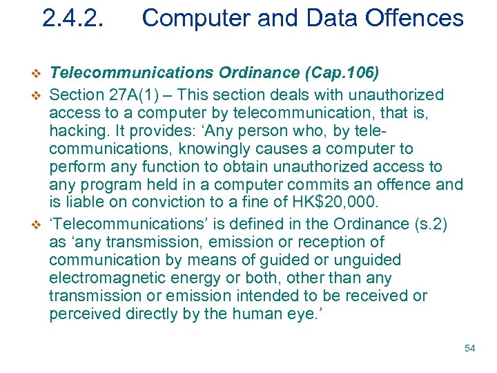 2. 4. 2. v v v Computer and Data Offences Telecommunications Ordinance (Cap. 106)
