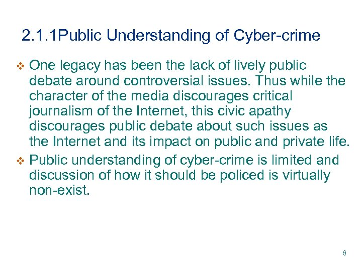 2. 1. 1 Public Understanding of Cyber-crime One legacy has been the lack of