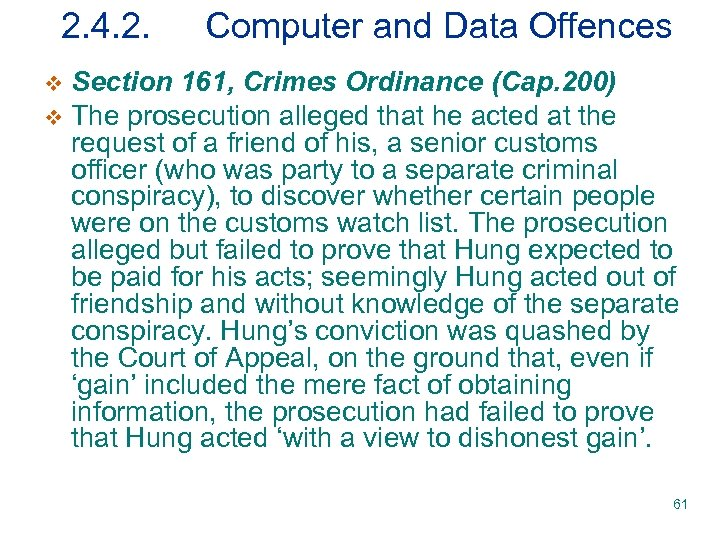 2. 4. 2. Computer and Data Offences Section 161, Crimes Ordinance (Cap. 200) v