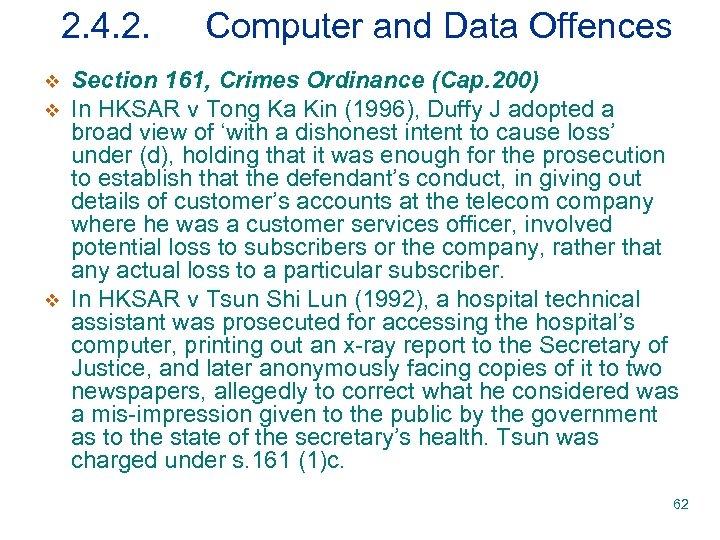 2. 4. 2. v v v Computer and Data Offences Section 161, Crimes Ordinance