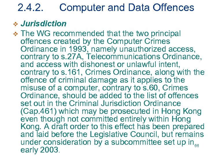 2. 4. 2. Computer and Data Offences Jurisdiction v The WG recommended that the