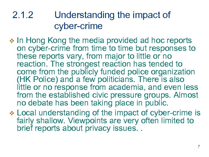 2. 1. 2 Understanding the impact of cyber-crime In Hong Kong the media provided