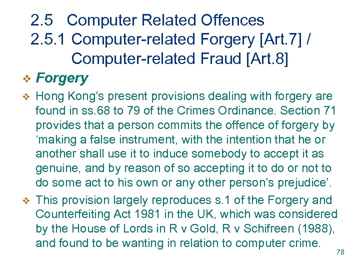 2. 5 Computer Related Offences 2. 5. 1 Computer-related Forgery [Art. 7] / Computer-related