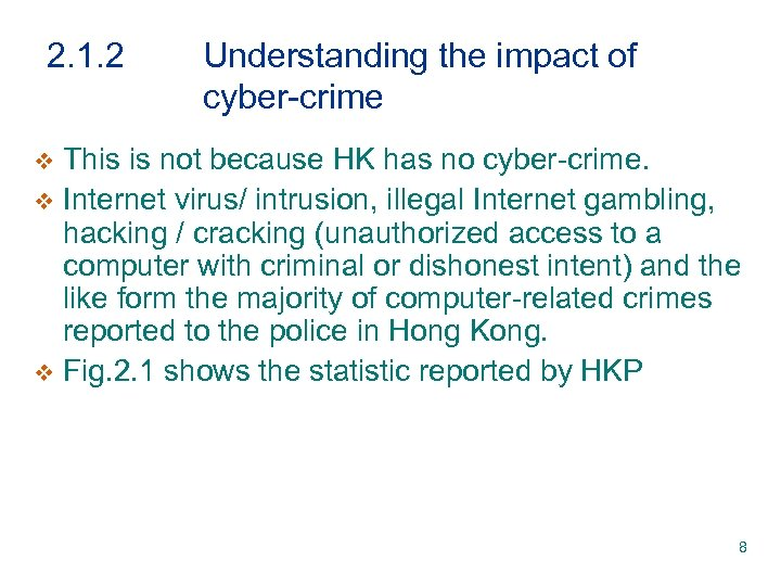 2. 1. 2 Understanding the impact of cyber-crime This is not because HK has