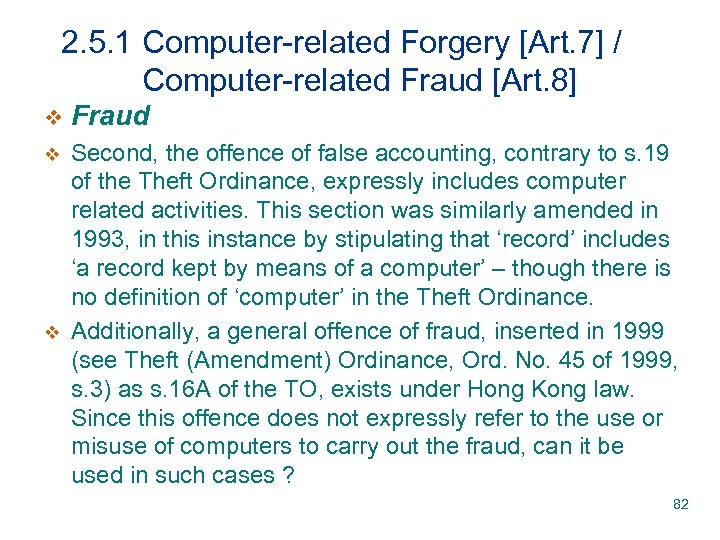 2. 5. 1 Computer-related Forgery [Art. 7] / Computer-related Fraud [Art. 8] v Fraud
