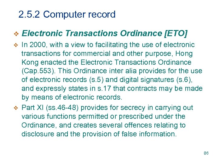 2. 5. 2 Computer record v Electronic Transactions Ordinance [ETO] v In 2000, with