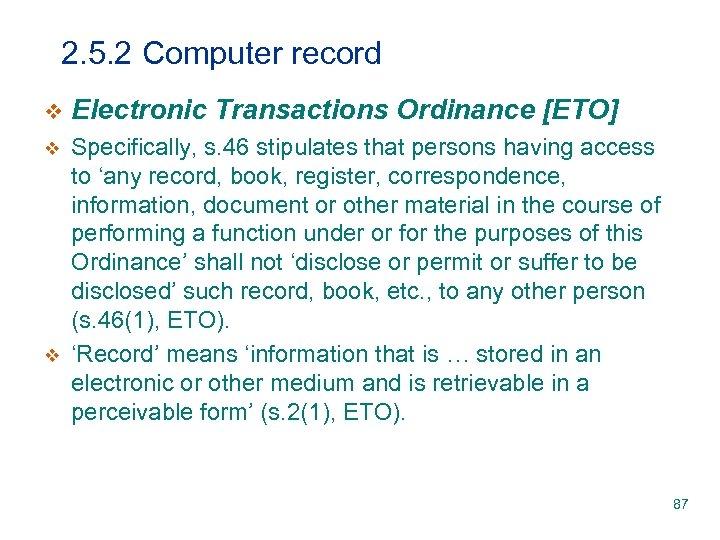2. 5. 2 Computer record v Electronic Transactions Ordinance [ETO] v Specifically, s. 46