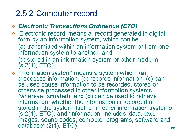 2. 5. 2 Computer record v v v Electronic Transactions Ordinance [ETO] 'Electronic record'
