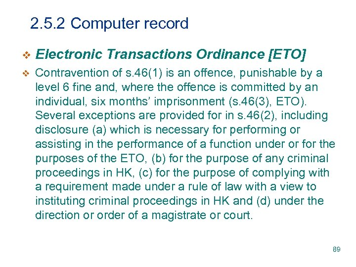2. 5. 2 Computer record v Electronic Transactions Ordinance [ETO] v Contravention of s.