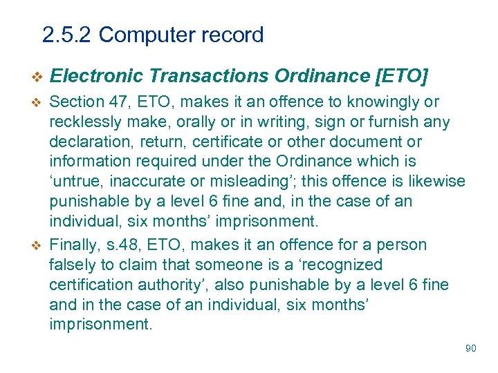 2. 5. 2 Computer record v Electronic Transactions Ordinance [ETO] v Section 47, ETO,