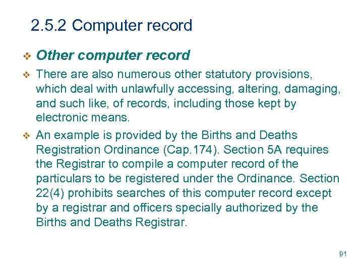 2. 5. 2 Computer record v Other computer record v There also numerous other