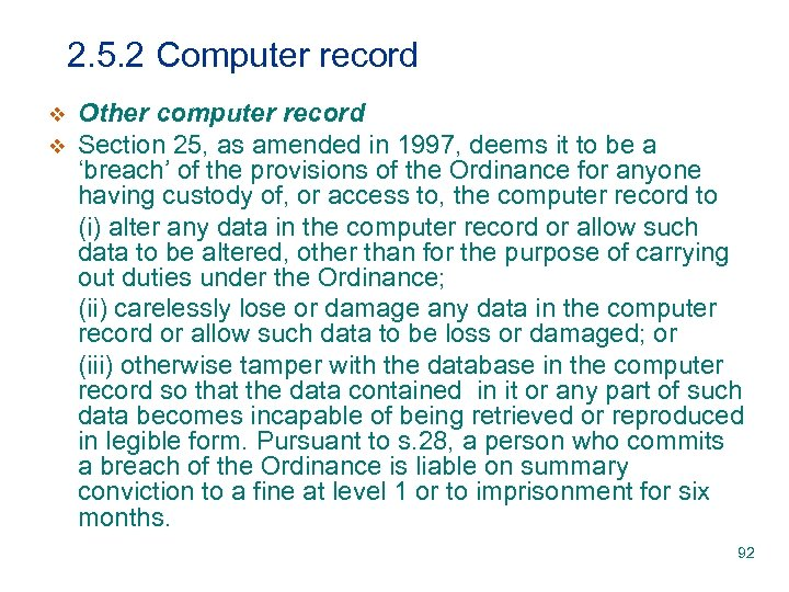 2. 5. 2 Computer record v v Other computer record Section 25, as amended