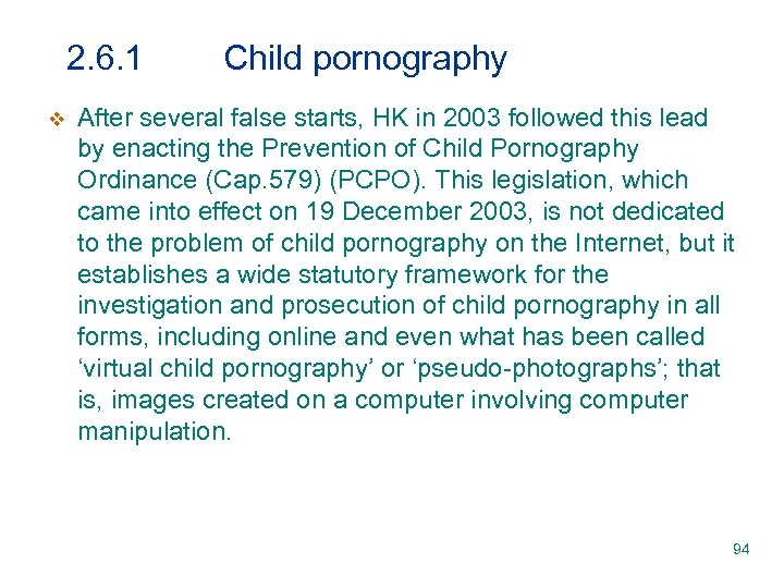 2. 6. 1 v Child pornography After several false starts, HK in 2003 followed