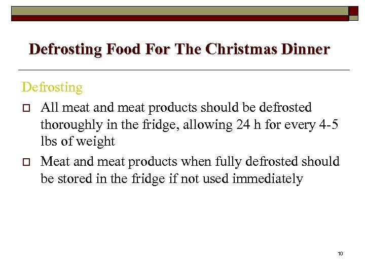 Defrosting Food For The Christmas Dinner Defrosting o All meat and meat products should