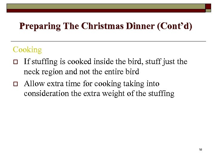 Preparing The Christmas Dinner (Cont'd) Cooking o If stuffing is cooked inside the bird,