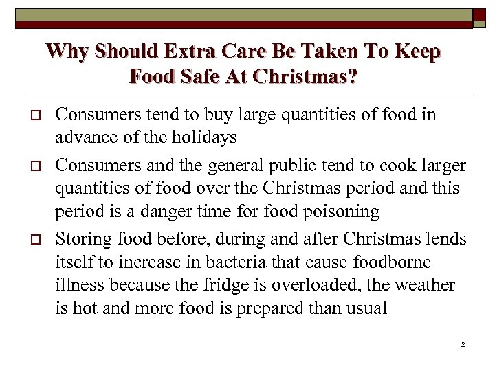 Why Should Extra Care Be Taken To Keep Food Safe At Christmas? o o