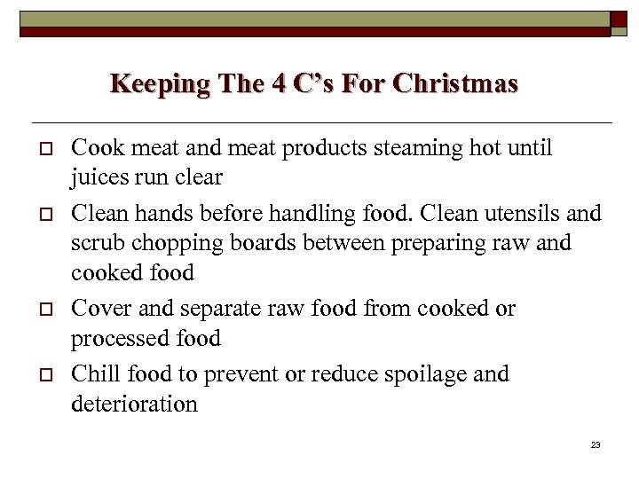 Keeping The 4 C's For Christmas o o Cook meat and meat products steaming