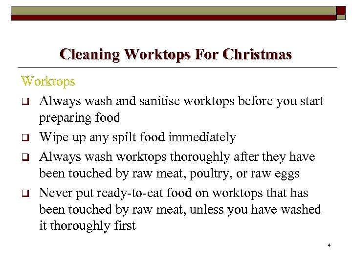 Cleaning Worktops For Christmas Worktops q Always wash and sanitise worktops before you start