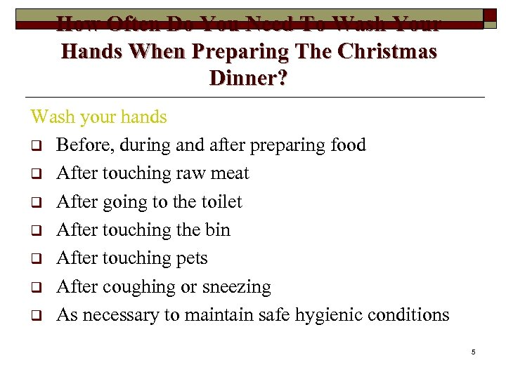 How Often Do You Need To Wash Your Hands When Preparing The Christmas Dinner?