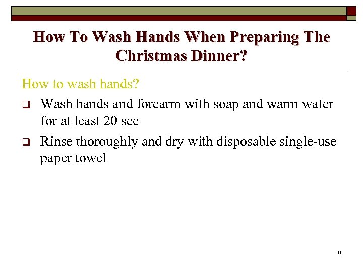 How To Wash Hands When Preparing The Christmas Dinner? How to wash hands? q