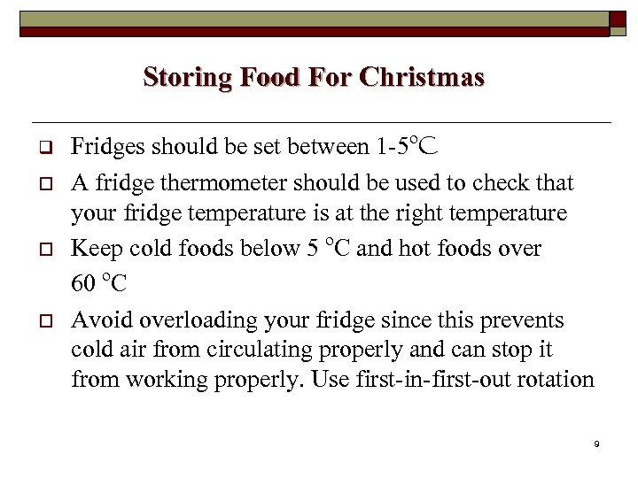 Storing Food For Christmas q o o o Fridges should be set between 1