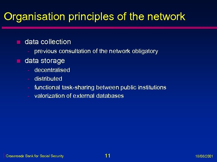 Organisation principles of the network n data collection - previous consultation of the network