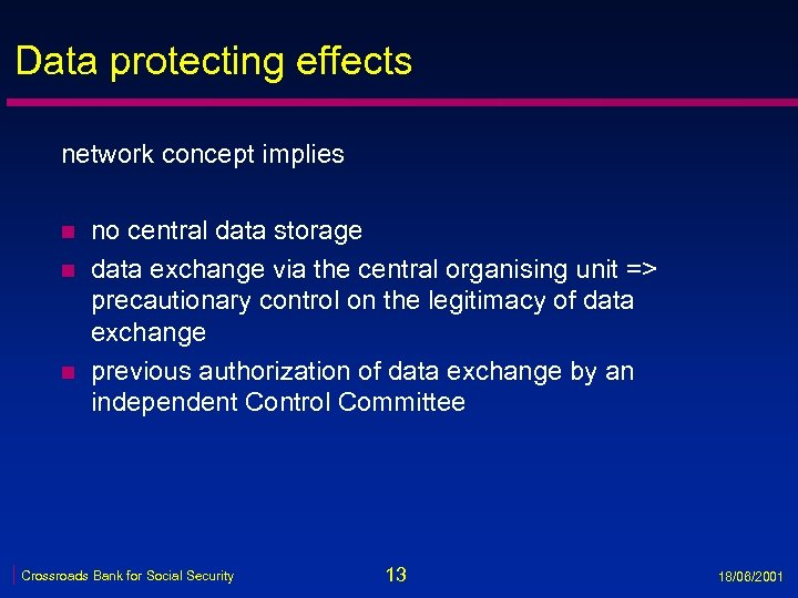 Data protecting effects network concept implies n no central data storage data exchange via