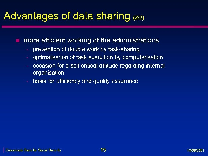 Advantages of data sharing (2/2) n more efficient working of the administrations - prevention