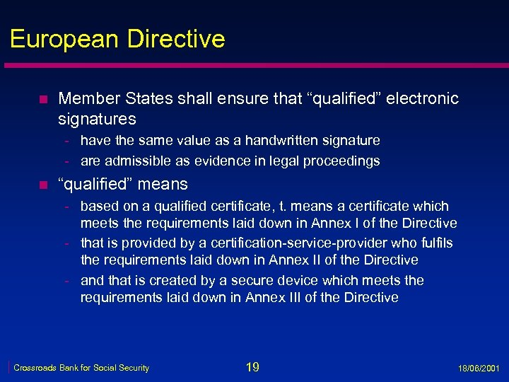 """European Directive n Member States shall ensure that """"qualified"""" electronic signatures - have the"""