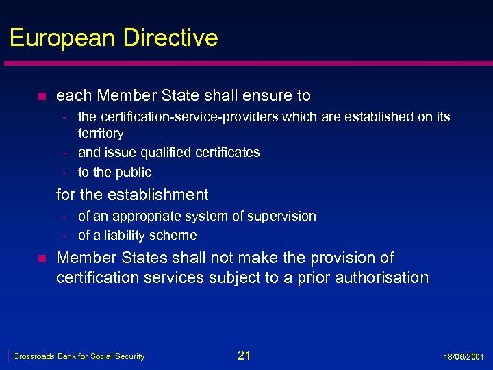 European Directive n each Member State shall ensure to - the certification-service-providers which are