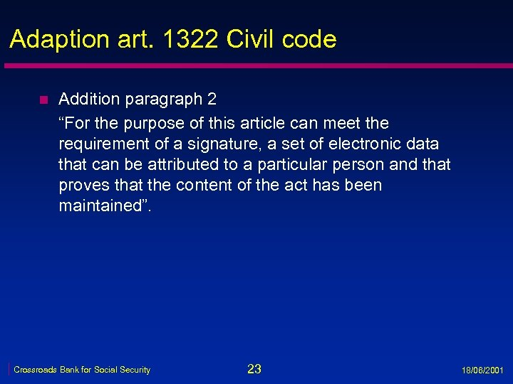 """Adaption art. 1322 Civil code n Addition paragraph 2 """"For the purpose of this"""