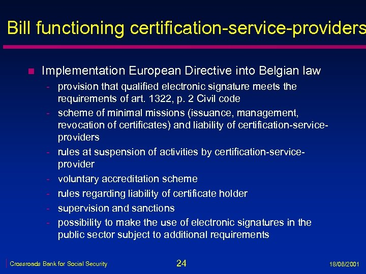 Bill functioning certification-service-providers n Implementation European Directive into Belgian law - provision that qualified