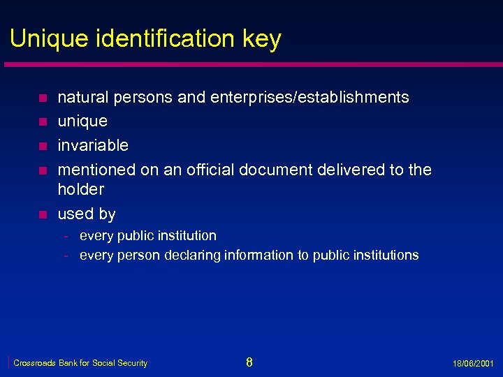 Unique identification key n n natural persons and enterprises/establishments unique invariable mentioned on an