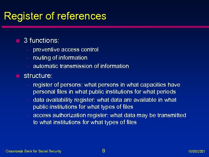 Register of references n 3 functions: - preventive access control - routing of information