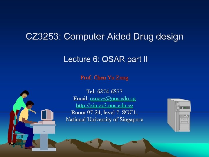CZ 3253: Computer Aided Drug design Lecture 6: QSAR part II Prof. Chen Yu