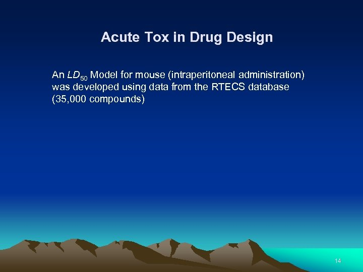 Acute Tox in Drug Design An LD 50 Model for mouse (intraperitoneal administration) was