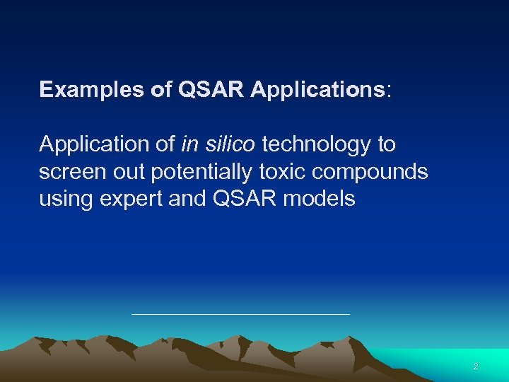 Examples of QSAR Applications: Application of in silico technology to screen out potentially toxic