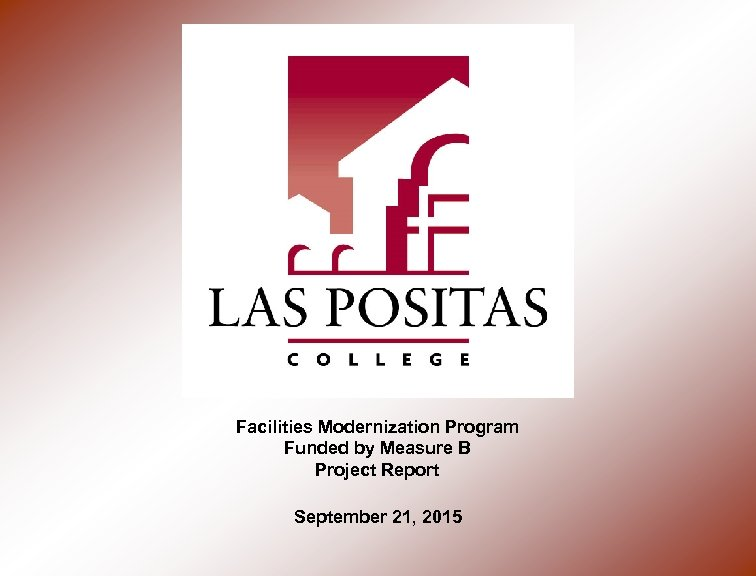 Facilities Modernization Program Funded by Measure B Project Report September 21, 2015
