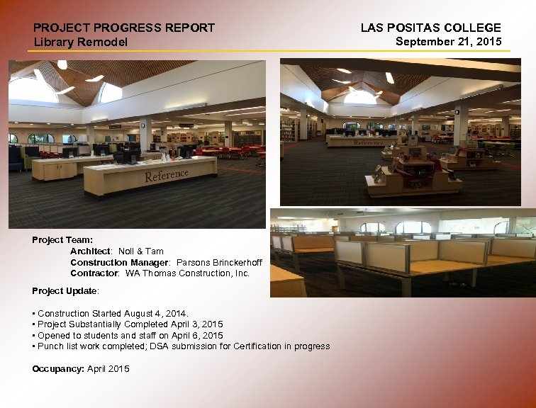 PROJECT PROGRESS REPORT Library Remodel Project Team: Architect: Noll & Tam Construction Manager: Parsons