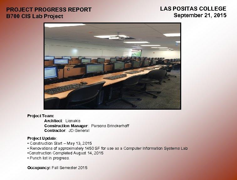 PROJECT PROGRESS REPORT B 700 CIS Lab Project LAS POSITAS COLLEGE September 21, 2015