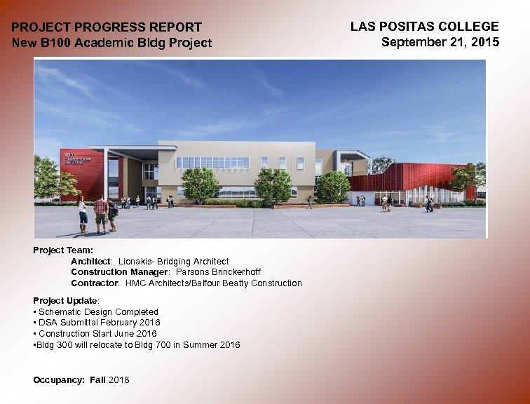 PROJECT PROGRESS REPORT New B 100 Academic Bldg Project Team: Architect: Lionakis- Bridging Architect