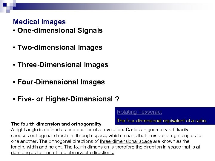 Medical Images • One-dimensional Signals • Two-dimensional Images • Three-Dimensional Images • Four-Dimensional Images