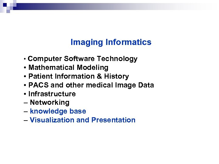 Imaging Informatics • Computer Software Technology • Mathematical Modeling • Patient Information & History