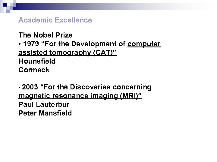"""Academic Excellence The Nobel Prize • 1979 """"For the Development of computer assisted tomography"""