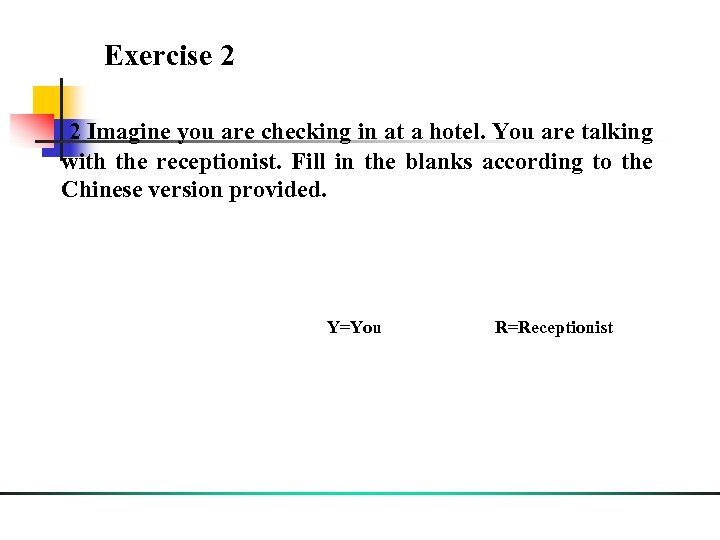 Exercise 2 2 Imagine you are checking in at a hotel. You are talking