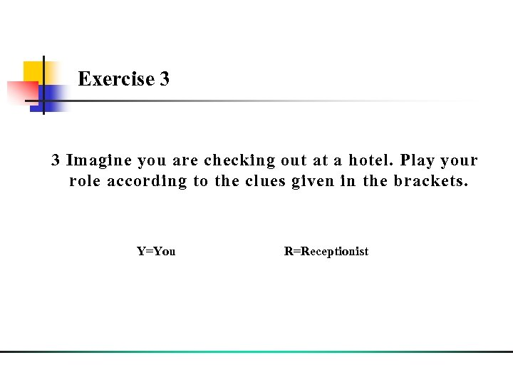 =You =Mr. Smith Exercise 3 3 Imagine you are checking out at a hotel.