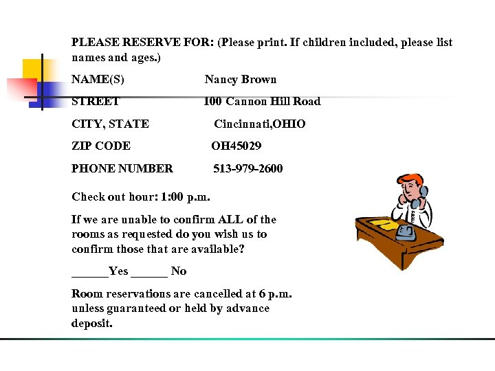 PLEASE RESERVE FOR: (Please print. If children included, please list names and ages. )